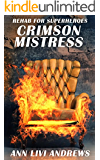Crimson Mistress (Rehab for Superheroes Book 1)
