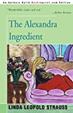 The Alexandra Ingredient, Linda Leopold Strauss, 0595007783