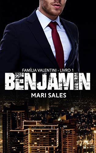 Benjamin (Família Valentini Livro 1) (Portuguese Edition)