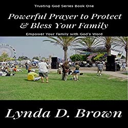 Powerful Prayer to Protect & Bless Your Family: Empower Your Family with God's Word, Volume 1