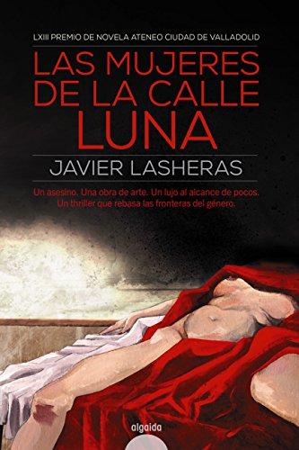 Las mujeres de la calle luna (Algaida Literaria - Premio Ateneo Ciudad De Valladolid)