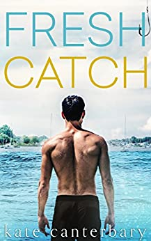 Fresh Catch by [Canterbary, Kate]
