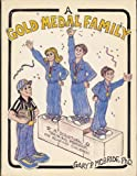 img - for A gold medal family: Ascriptural training program for rearing children book / textbook / text book