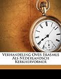 Verhandeling over Erasmus Als Nederlandsch Kerkhervormer, Barend Glasius, 1286779804