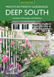 img - for Deep South Month-by-Month Gardening: What to Do Each Month to Have a Beautiful Garden All Year - Alabama, Louisiana, Mississippi book / textbook / text book