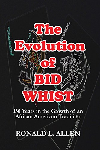 Search : The Evolution of Bid Whist: 150 Years in the Growth of an African American Tradition