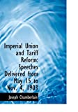 Imperial Union and Tariff Reform, Joseph Chamberlain, 0554785870