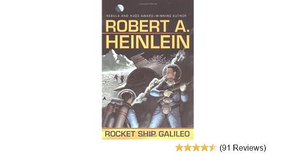 Rocket Ship Galileo: Robert A  Heinlein: 9780441012374