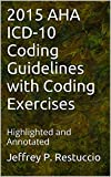img - for 2015 AHA ICD-10 Coding Guidelines with Coding Exercises: Highlighted and Annotated book / textbook / text book