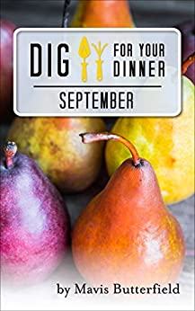 Dig for Your Dinner in September by [Butterfield, Mavis]