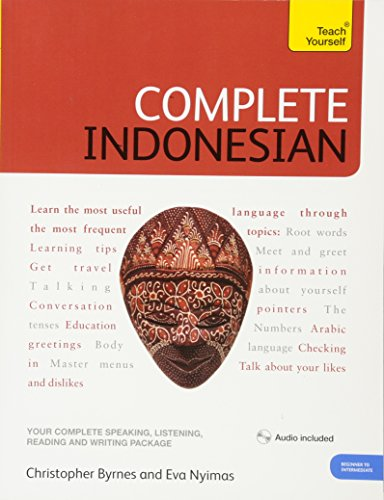 Complete Indonesian Beginner to Intermediate Course: Learn to read, write, speak and understand a new language (Teach Yourself)