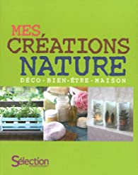 MES CREATIONS NATURE par Reader's Digest