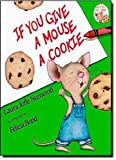 If You Give a Mouse a Cookie, Laura Joffe Numeroff, 0590718851