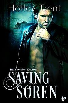 Saving Soren (Shrew & Company Book 7) by [Trent, Holley]