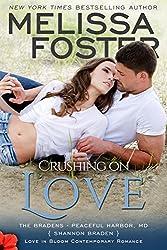 Crushing on Love (Bradens at Peaceful Harbor) (Love in Bloom: The Bradens)