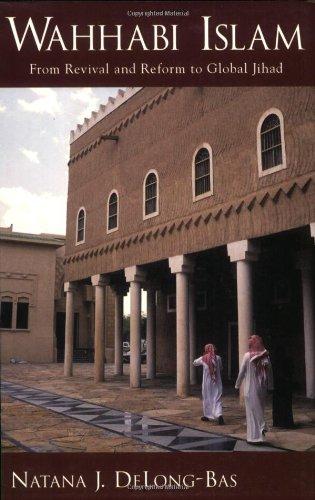 Read Online Wahhabi Islam: From Revival and Reform to Global Jihad pdf epub