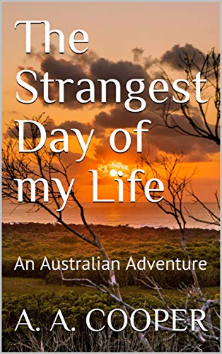 The Strangest Day of my Life: An Australian Adventure