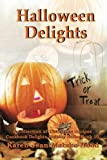 Halloween Delights Cookbook: A Collection of Halloween Recipes (Cookbook Delights) (Holiday Delights Holiday Series)