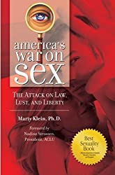 America's War on Sex: The Attack on Law, Lust, and Liberty (Sex, Love, and Psychology)