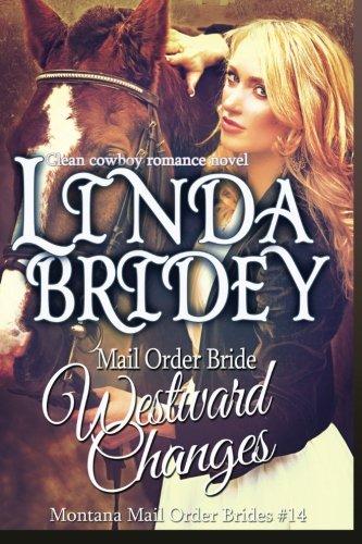 Mail Order Bride - Westward Changes: A Clean Cowboy Romance Novel (Montana Mail Order Brides) (Volume 14) pdf
