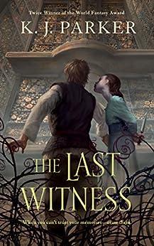 The Last Witness by [Parker, K. J.]