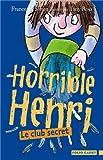"""Afficher """"Horrible Henri n° 2 Le club secret"""""""