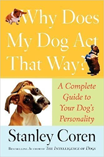 Book Why Does My Dog Act That Way?: A Complete Guide to Your Dog's Personality by Stanley Coren (Dec 4 2007)