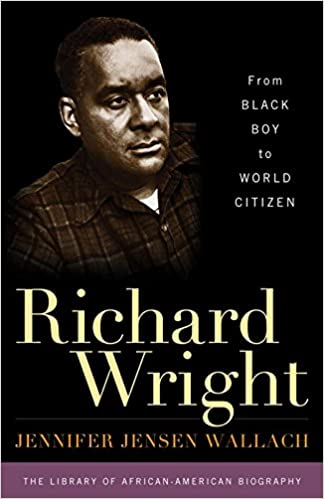 Richard wright from black boy to world citizen library of richard wright from black boy to world citizen library of african american biography jennifer jensen wallach author of how america eats a social fandeluxe Choice Image