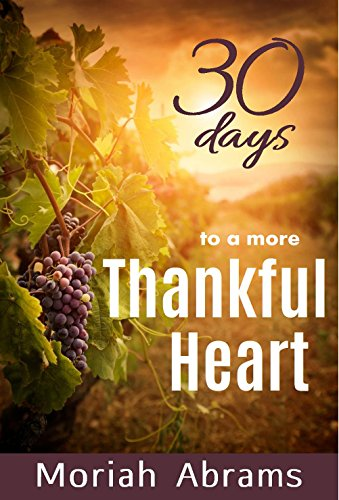 30 Days to a More Thankful Heart: Choosing Gratitude Over Pessimism in an Imperfect World