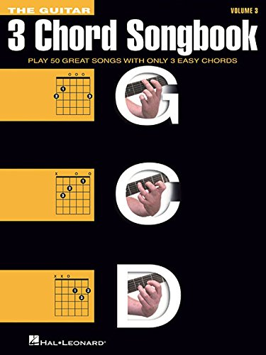 - The Guitar Three-Chord Songbook - Volume 3 G-C-D: Melody/Lyrics/Chords
