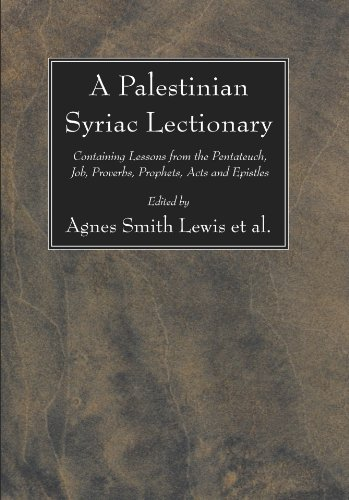 A Palestinian Syriac Lectionary: Containing Lessons from the Pentateuch, Job, Proverbs, Prophets, Acts and Epistles (Studia Sinaitica) by Wipf & Stock Pub