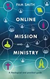 img - for Online Mission and Ministry: A Theological and Practical Guide book / textbook / text book