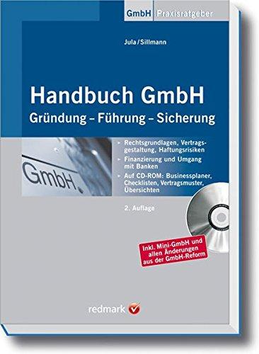 Handbuch GmbH: Gründung - Führung - Sicherung (Haufe Praxis-Ratgeber)