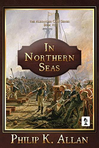 In Northern Seas (Alexander Clay Series Book 7) (Book Clay)