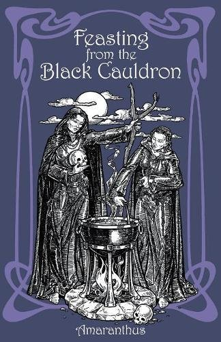 Download Feasting from the Black Cauldron: Teachings from a Witches' Clan ebook