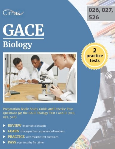 GACE Biology Preparation Book: Study Guide and Practice Test Questions for the GACE Biology Test I and II (026,027,526)