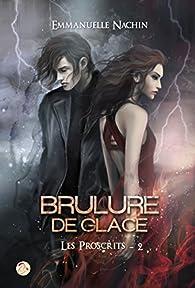 Brûlure de Glace, tome 2 : Les Proscrits par Emmanuelle Nachin
