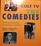 img - for Cult TV: The Comedies: The Ultimate Critical Guide by Jon E. Lewis (1998-10-22) book / textbook / text book