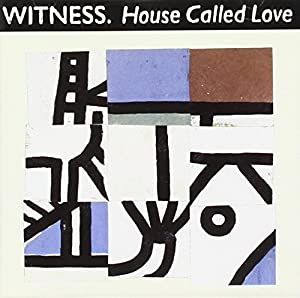 House called love 1991 by witness music for Why is house music called house