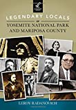 img - for Legendary Locals of Yosemite National Park and Mariposa County book / textbook / text book