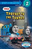 Trouble in the Tunnel (Thomas & Friends) (Step into Reading)