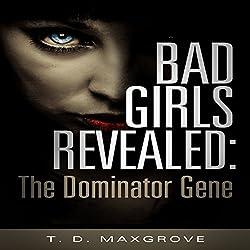 Bad Girls Revealed