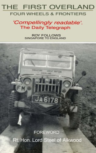 Four Wheels and Frontiers: The First Overland-Singapore to England pdf epub