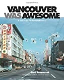 Vancouver Was Awesome, Lani Russwurm, 1551525259