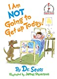 img - for I Am Not Going to Get Up Today! book / textbook / text book