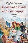 La Bicyclette bleue, tome 10 : Et quand viendra la fin du voyage... : 1964-1967 par Deforges