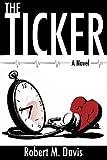 The Ticker by Robert M. Davis (2013-08-13)