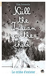 Kill the Indian in the child, Fontenaille, Élise