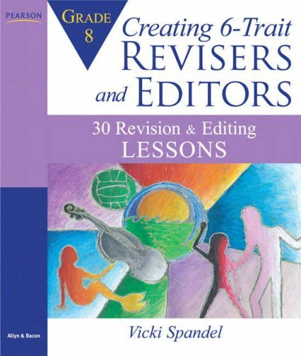 Read Online By Vicki Spandel - Creating 6-Trait Revisers and Editors for Grade 8: 30 Revision and Editing Lessons ebook