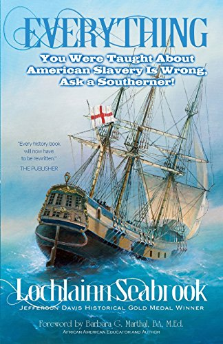 Search : Everything You Were Taught About American Slavery is Wrong, Ask a Southerner!